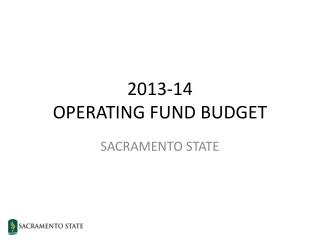 2013-14  OPERATING FUND BUDGET