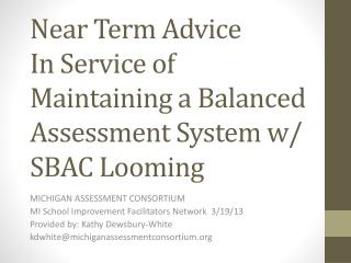 Near Term Advice In Service of Maintaining a Balanced Assessment System w/ SBAC Looming