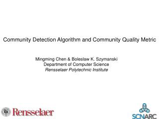 Community Detection Algorithm and Community Quality Metric
