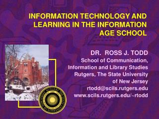 INFORMATION TECHNOLOGY AND LEARNING IN THE INFORMATION AGE SCHOOL