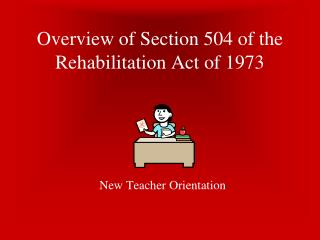 Overview of Section 504 of the Rehabilitation Act of 1973