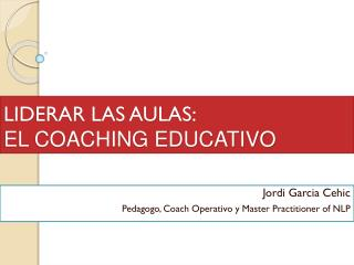 LIDERAR LAS AULAS:  EL COACHING EDUCATIVO