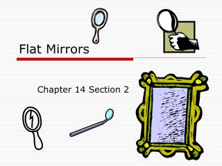 Flat Mirrors