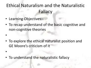Ethical Naturalism and the Naturalistic Fallacy