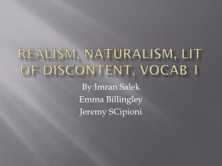 Realism, Naturalism, Lit of Discontent, Vocab 1