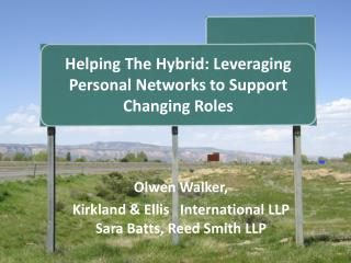 Helping The Hybrid: Leveraging Personal Networks to Support Changing Roles