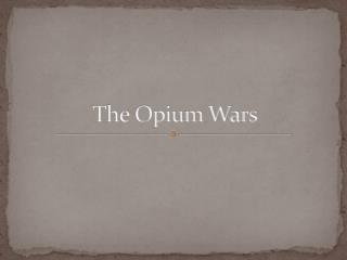 The Opium Wars