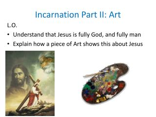 Incarnation Part II: Art