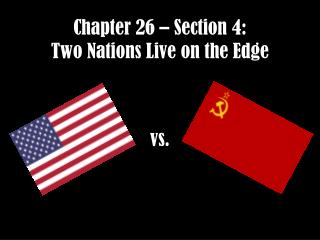 Chapter 26 – Section  4: Two Nations Live on the Edge