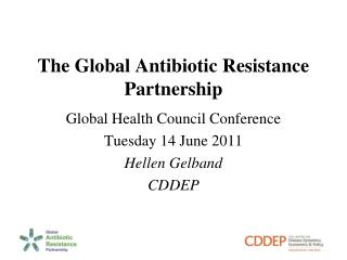 The Global Antibiotic Resistance Partnership