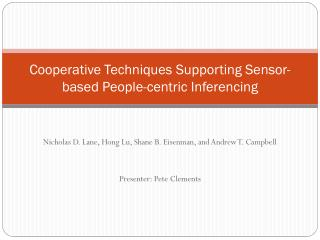 Cooperative Techniques Supporting Sensor-based People-centric  Inferencing