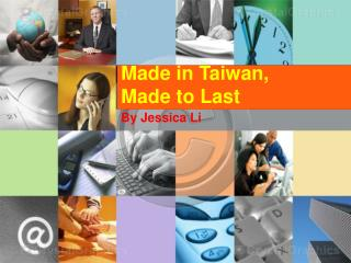 Made in Taiwan,  Made to Last