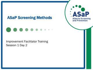 ASaP  Screening Methods