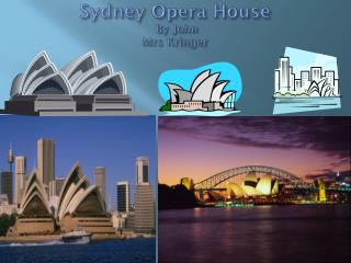 Sydney O pera  House  By John           Mrs Kringer