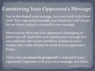 Countering Your Opponent's Message