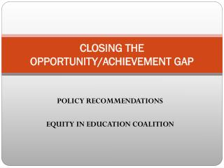 CLOSING THE OPPORTUNITY/ACHIEVEMENT GAP