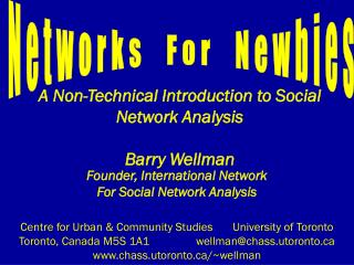 A Non-Technical Introduction to Social Network Analysis  Barry Wellman