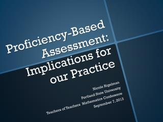 Proficiency-Based Assessment: Implications for our Practice