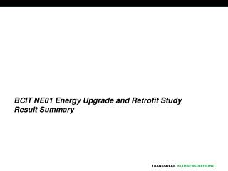 BCIT NE01 Energy Upgrade and Retrofit Study Result Summary