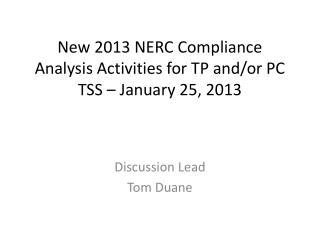 New 2013 NERC Compliance Analysis Activities for TP and/or PC TSS – January 25, 2013