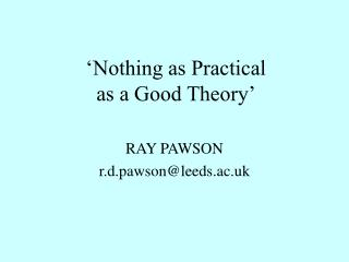 Nothing as Practical  as a Good Theory