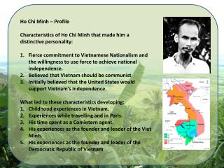 Ho Chi Minh –  Profile  Characteristics of Ho Chi Minh that made him a distinctive personality: