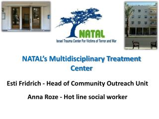 Esti Fridrich  - Head  of Community Outreach Unit  Anna  Roze  - Hot line social worker
