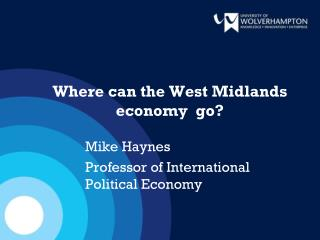 Where can the West Midlands economy  go?