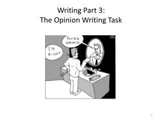 Writing Part 3:   The Opinion Writing Task