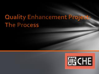 Quality Enhancement Project: The Process