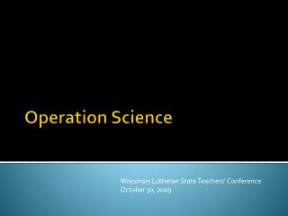 Operation Science