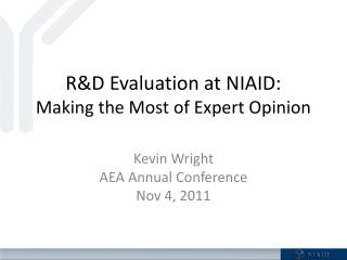 R&D Evaluation at NIAID: Making the Most of Expert Opinion
