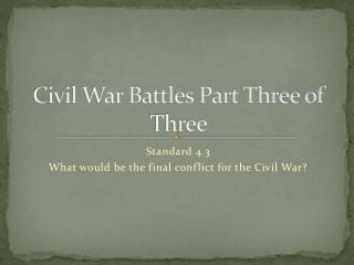 Civil War Battles Part Three of Three