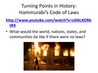 Turning Points in History:  Hammurabi's  Code of Laws