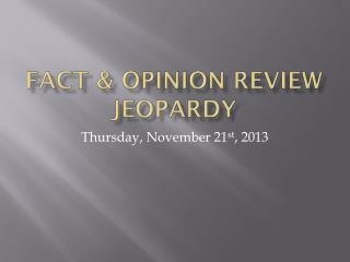 Fact & Opinion Review Jeopardy