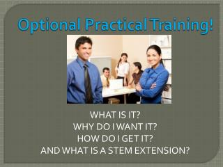 Optional Practical Training!