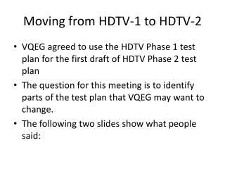Moving from HDTV-1 to HDTV-2