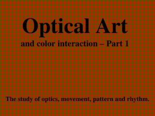 Optical Art and color interaction – Part 1