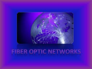 Fiber Optic Networks