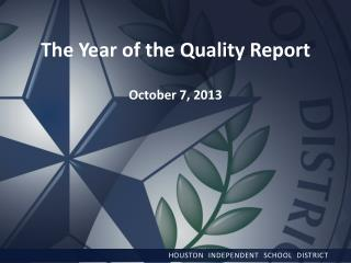 The Year of the Quality Report October 7,  2013