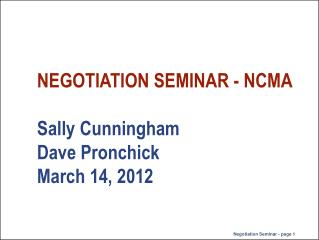 NEGOTIATION  SEMINAR - NCMA Sally  Cunningham Dave Pronchick  March  14, 2012