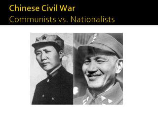 Chinese Civil War Communists vs. Nationalists