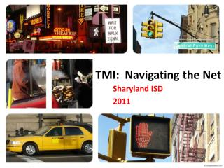 TMI:   Navigating  the Net