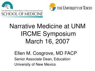 Narrative Medicine at UNM  IRCME Symposium March 16, 2007