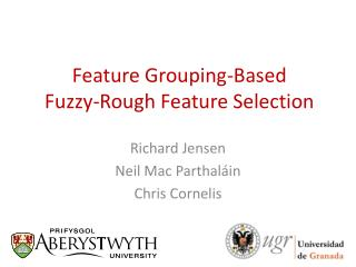 Feature Grouping-Based  Fuzzy-Rough Feature Selection