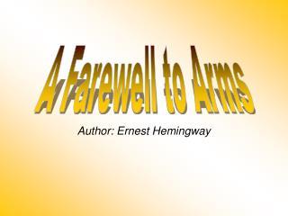 Author: Ernest Hemingway