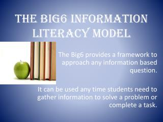 THE BIG6 INFORMATION LITERACY MODEL