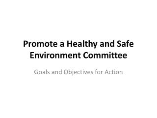 Promote a Healthy and Safe Environment Committee