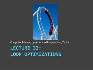 Lecture 33: Loop Optimizations