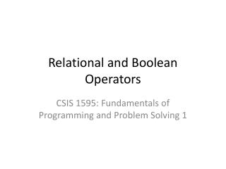 Relational and Boolean Operators